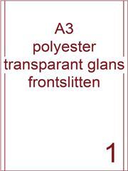Etiket A3 polyester transparant glans 287x420 ds425vel 2 frontslitlijnen op 5 mm van de lange zijde (A3/1-1 FS)