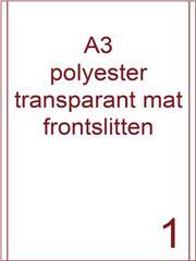 Etiket A3 polyester transparant mat 287x420 ds425vel 2 frontslitlijnen op 5 mm van de lange zijde (A3/1-1 FS)