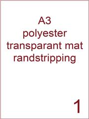 Etiket A3 polyester transparant mat 297x420 ds425vel randstripping 2 mm (A3/1-1 RS)